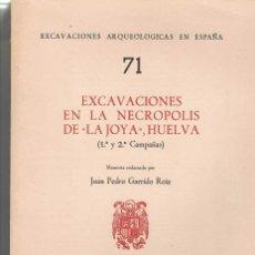 Libros de segunda mano: J. P. GARRIDO ROIZ. EXCAVACIONES EN LA NECRÓPOLIS DE LA JOYA, HUELVA.. Lote 276628353