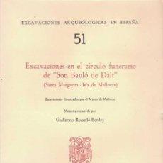 Libros de segunda mano: GUILLERMO ROSELLÓ-BORDOY EXCAVACIONES EN EL CÍRCULO FUNERARIO DE SON BAULÓ DE DALT. SANTA MARGARITA. Lote 276802313