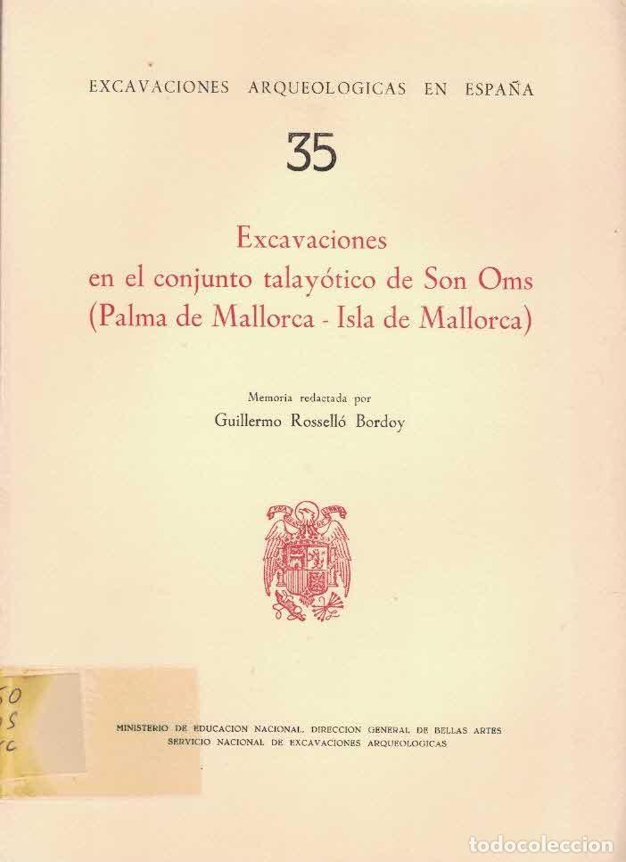 GUILLERMO ROSELLÓ-BORDOY EXCAVACIONES EN EL CONJUNTO TALAYOTICO DE SON OMS. PALMA DE MALLORCA. (Libros de Segunda Mano - Ciencias, Manuales y Oficios - Arqueología)