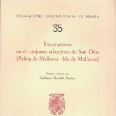 Libros de segunda mano: GUILLERMO ROSELLÓ-BORDOY EXCAVACIONES EN EL CONJUNTO TALAYOTICO DE SON OMS. PALMA DE MALLORCA.. Lote 276803093