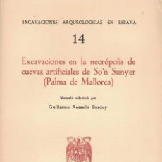 Libros de segunda mano: GUILLERMO ROSELLÓ BORDOY EXCAVACIONES EN LA NECRÓPOLIS DE CUEVAS ARTIFICIALES DE SO'N SUNYER. Lote 276804218