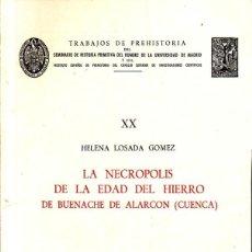 Libros de segunda mano: TRABAJOS DE PREHISTORIA XX. LA NECROPOLIS DE LA EDAD DEL HIERRO DE BUENACHE DE ALARCON (CUENCA).1966. Lote 277471668