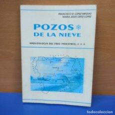 Libros de segunda mano: LIBRO - POZOS DE LA NIEVE - ARQUEOLOGIA DEL FRIO INDUSTRIAL. Lote 277496393