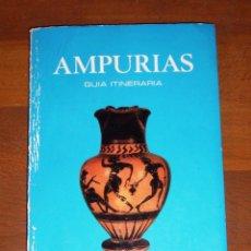 Libros de segunda mano: RIPOLL PERELLÓ, EDUARDO. AMPURIAS : DESCRIPCIÓN DE LAS RUINAS Y MUSEO MONOGRÁFICO. GUÍA ITINERARIA. Lote 277513543
