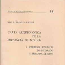 Libros de segunda mano: JOSÉ A. ABASOLO ÁLVAREZ. CARTA ARQUEOLÓGICA DE LA PROVINCIA DE BURGOS.. Lote 277557158