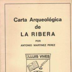 Libros de segunda mano: ANTONIO MARTÍNEZ PÉREZ. CARTA ARQUEOLÓGICA DE LA RIBERA.. Lote 277557453