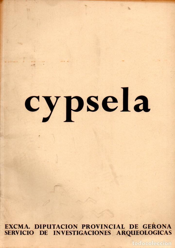 CYPSELA I - ARQUEOLOGÍA DE LA CERDANYA (1976) GRAN FORMATO (Libros de Segunda Mano - Ciencias, Manuales y Oficios - Arqueología)
