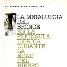 Libros de segunda mano: RAURET : METALURGIA DEL BRONCE EN LA PENÍNSULA IBÉRICA EN LA EDAD DEL HIERRO (1976) GRAN FORMATO. Lote 278234693