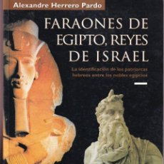 Libros de segunda mano: FARAONES DE EGIPTO, REYES DE ISRAEL - ALEXANDRE HERRERO PRADO - MUSEU EGIPCI 1999. Lote 278339003