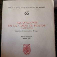 Libros de segunda mano: EXCAVACIONES EN LA TIRRE DE PILATOS. TARRAGONA. ALBERTO BALILL. Lote 279457443