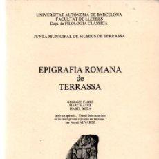 Libros de segunda mano: FABRE, MAYER Y RODÀ : EPIGRAFÍA ROMANA DE TERRASSA (1981). Lote 279508403