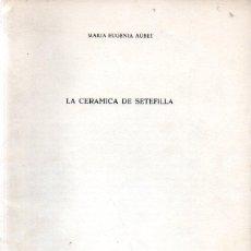Libros de segunda mano: M. E. AUBET : LA CERÁMICA DE SETEFILLA (VALLADOLID, 1976). Lote 279510328