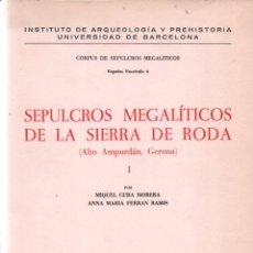 Libros de segunda mano: CURA MORERA Y FERRAN RAMIS : SEPULCROS MEGALÍTICOS DE LA SIERRA DE RODA I - AMPURDÁN GERONA (1970). Lote 279519258