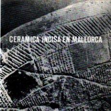 Libros de segunda mano: CANTARELLAS CAMPS : CERÁMICA INCISA EN MALLORCA (1972). Lote 279521898