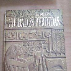 Libros de segunda mano: EGIPTO (ARQUEOLOGÍA DE LAS CIUDADES PERDIDAS -VOL 3 ). Lote 279577008