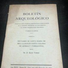 Libros de segunda mano: TARRAGONA. BOLETIN ARQUEOLÓGICO. AÑO 1944. DICTAMEN DE SANTA MARIA DE BELL-LLOCH. ELIAS TORMO. Lote 280268093