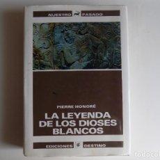 Libros de segunda mano: LIBRERIA GHOTICA. PIERRE HONORÉ. LA LEYENDA DE LOS DIOSES BLANCOS. DESTINO 1989. FOLIO. ILUSTRADO. Lote 283390433