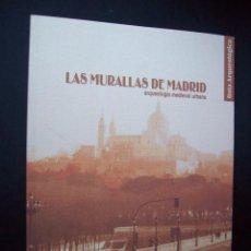 Libros de segunda mano: LAS MURALLAS DE MADRID. ARQUEOLOGÍA MEDIEVAL URBANA.. Lote 286369863