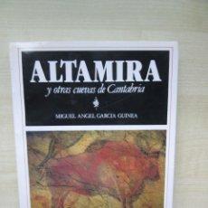 Libros de segunda mano: ALTAMIRA Y OTRAS CUEVAS DE CANTABRIA AUTOR MIGUEL ÁNGEL GARCÍA GUINEA VER DESCRIPCIÓN. Lote 286508443