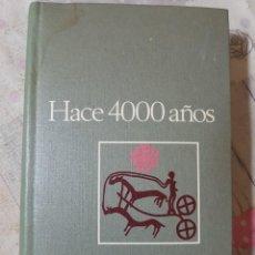 Libros de segunda mano: HACE 4000 AÑOS POR GEOFFREY BIBBY EN TAPAS DURAS. ARQUEOLOGÍA, ANTROPOLOGÍA, ETC. Lote 286743183