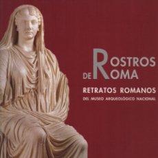 Libros de segunda mano: ROSTROS DE ROMA RETRATOS ROMANOS DEL MUSEO ARQUEOLÓGICO NACIONAL. Lote 286772218
