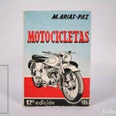 Libros de segunda mano: LIBRO - MOTOCICLETAS 12ª EDICIÓN - MANUEL ARIAS PAZ - EDITORIAL DOSSAT - AÑO 1957. Lote 289459963