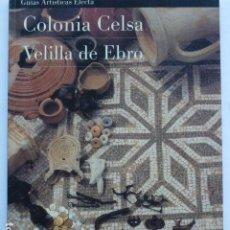 Libros de segunda mano: COLONIA CELSA. VELILLA DE EBRO.. Lote 294132648