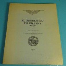 Libros de segunda mano: EL ENEOLÍTICO EN VILLENA. JOSÉ MARÍA SOLER GARCIA. Lote 294155083