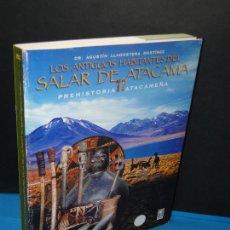 Libros de segunda mano: LOS ANTIGUOS HABITANTES DEL SALAR DE ATACAMA. PREHISTORIA ATACAMEÑA.- DR. A. LLAGOSTERA MARTÍNEZ. Lote 294509228