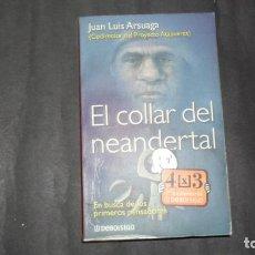 Libros de segunda mano: EL COLLAR DEL NEANDERTAL, JUAN LUIS ARSUAGA, ED. NUEVAS EDICIONES DE BOLSILLO. Lote 296765248