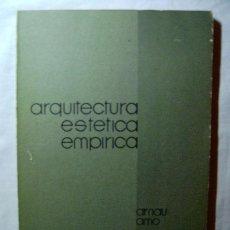 Libros de segunda mano - ARQUITECTURA ESTÉTICA EMPÍRICA · ARNAU AMO - 3862288