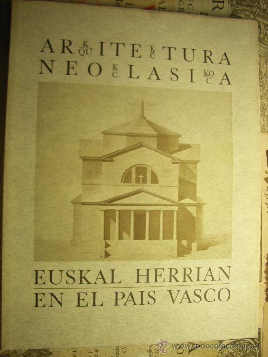 LIBRO -ARQUITECTURA NEOCLÁSICA EN EL PAÍS VASCO- EDICIÓN BILINGÜE (Libros de Segunda Mano - Bellas artes, ocio y coleccionismo - Arquitectura)
