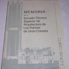 Libros de segunda mano: MEMORIA TÉCNICA SUPERIOR DE LA ESCUELA DE ARQUITECTURA DE LAS PALMAS DE GRAN CANARIA - CURSO 1974/75. Lote 20834289