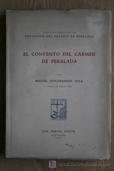 EL CONVENTO DEL CARMEN DE PERALADA. GOLOBARDES VILA (MIGUEL) (Libros de Segunda Mano - Bellas artes, ocio y coleccionismo - Arquitectura)