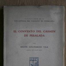 Libros de segunda mano: EL CONVENTO DEL CARMEN DE PERALADA. GOLOBARDES VILA (MIGUEL). Lote 121865764