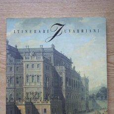 Libros de segunda mano: CITTÁ DI TORINO. ASSESSORATO PER LE RISORSE CULTURALI E LA COMUNICAZIONE. ITINERARI JUVARRIANI.. Lote 17879235