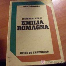 Libros de segunda mano: ITINERARI PER L'EMILIA ROMAGNA ( PAOLO CARPEGGIANI ) EN ITALIANO. Lote 18863703