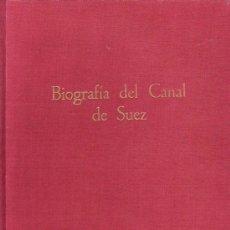 Libros de segunda mano: BIOGRAFÍA DEL CANAL DE SUEZ (DOS VOLUMENES). INGENIERO VASCO COLABORADOR DE F. DE LESSEPS.. Lote 24926737