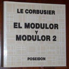 Libros de segunda mano: EL MODULOR Y MODULOR 2 POR LE CORBUSIER DE POSEIDÓN EN BARCELONA 1980 3ª EDICIÓN. Lote 27445367