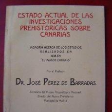 Libros de segunda mano: ESTADO ACTUAL DE LAS INVESTIGACIONES PREHISTORICAS SOBRE CANARIAS - LAS PALMAS AÑO 1938. Lote 19838453