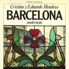 Libros de segunda mano: BARCELONA MODERNISTA / CRISTINA Y EDUARDO MENDOZA. Lote 33444297