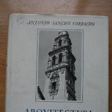 Libros de segunda mano: ARQUITECTURA BARROCA SEVILLANA DEL SIGLO XVIII. SANCHO CORBACHO (ANTONIO). Lote 46156068