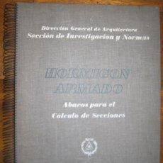 Libros de segunda mano: HORMIGÓN ARMADO. ÁBACO PARA CÁLCULO DE SECCIONES. 1947. Lote 26223975