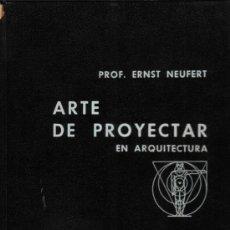 Libros de segunda mano: ARTE DE PROYECTAR EN ARQUITECTURA PROFESOR ERNST NEUFERT GUSTAVO GILI 1974. Lote 26767351