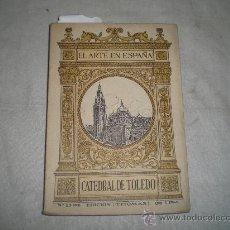 Libros de segunda mano: 0161- EL ARTE EN ESPAÑA-LA CATEDRAL DE TOLEDO, ED. THOMAS, BARCELONA. Lote 152142520