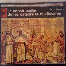 Libros de segunda mano: CONSTRUCCIÓN DE LAS CATEDRALES MEDIEVALES. PERCY WATSON. ED AKAL 1990. HISTORIA DE LA ARQUITECTURA. Lote 26988867