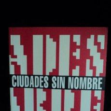 Libros de segunda mano: CIUDADES SIN NOMBRE. VARIOS AUTORES. COMUNIDAD DE MADRID. 1998 135 PAG. VER INDICE.. Lote 27087944