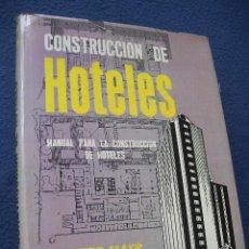 Libros de segunda mano: CONSTRUCCION DE HOTELES POR OTTO MAYR Y FRITZ HIERL, ED.COMPAÑIA EDITORIAL CONTINENTAL 1967. Lote 24594957