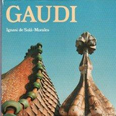 Libros de segunda mano: LIBRO GAUDI. IGNASDI DE SOLÁ - MORALES. EDICIONES POLIGRAFA, S.A. Lote 24950445