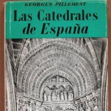 Libros de segunda mano: LAS CATEDRALES DE ESPAÑA. PILLEMENT, GEORGES. VOLUMEN III. Lote 25105974